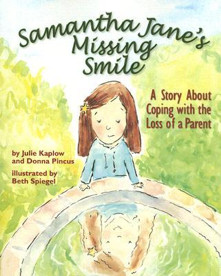 Samantha Jane's Missing Smile By Kaplow, Julie/ Pincus, Donna/ Spiegel, Beth (ILT)